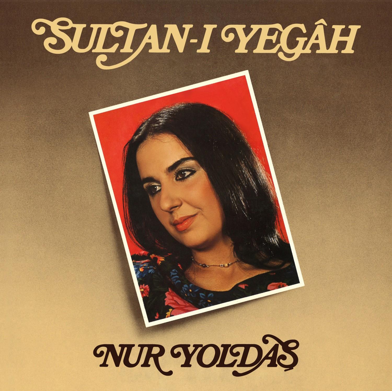NUR YOLDAŞ - SULTAN-I YEGAH LP