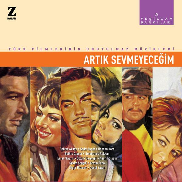TÜRK FILMLERININ UNUTULMAZ MÜZIKLERI - 2 - ARTIK SEVMEYECEĞIM - Vinyl, LP, Compilation - PLAK